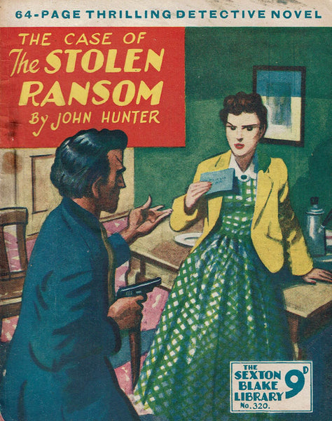 The Case of the Stolen Ransom by John Hunter [Sexton Blake Library # 320]
