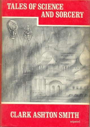 Tales of Science and Sorcery by Clark Ashton Smith 1964 (1st Edition)