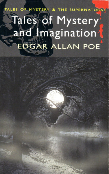 Tales of Mystery and Imagination (Tales of Mystery & The Supernatural) by Edgar Allan Poe