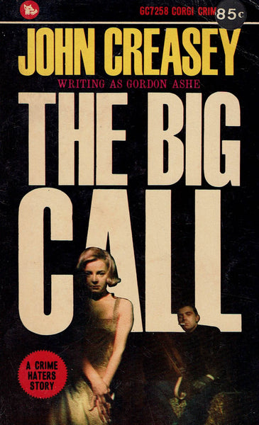 The Big Call by John Creasey as Gordon Ashe