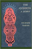 The Goddess: A Demon by Richard Marsh