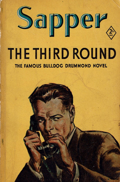 The Third Round: The Famous Bulldog Drummond Novel by Sapper [H. C. McNeile]