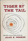 Tiger by the Tail and other Science Fiction Stories by Alan E. Nourse