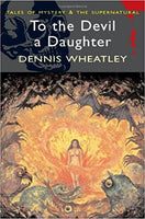 To the Devil a Daughter by Dennis Wheatley [Wordsworth Tales of Mystery & The Supernatural]
