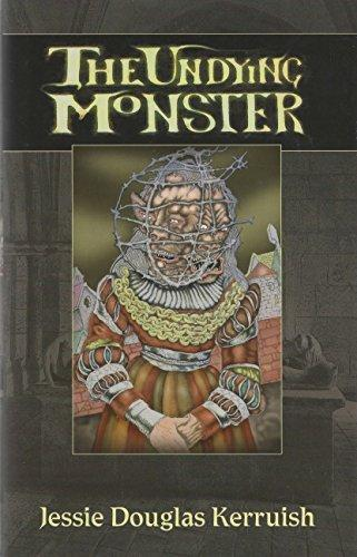The Undying Monster: A Tale of the Fifth Dimension by Jessie Douglas Kerriush LIMITED EDITION