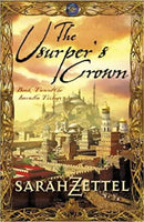 The Usurper's Crown [Book Two of the Isavalta Trilogy] by Sarah Zettel