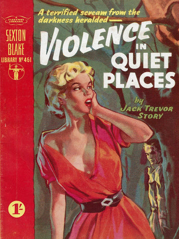 Violence in Quiet Places by Jack Trevor Story [Sexton Blake Library #461]