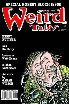 Weird Tales No. 300 Spring 1991. Henry Knuttner et al SPECIAL ROBERT BLOCH ISSUE