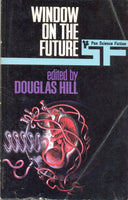 Window on the Future by Douglas Hill (ed)