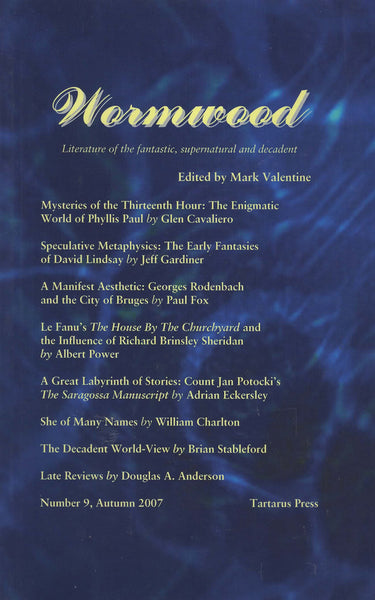 Wormwood: Literature of the fantastic, supernatural and decadent. No 9 Autumn 2007 by Mark Valentine (ed)