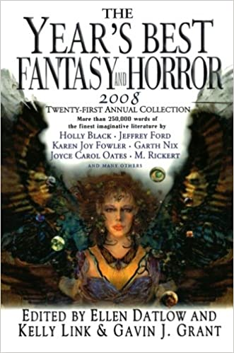 The Year's Best Fantasy and Horror 2008: 21st Annual Collection by Ellen Datlow, Kelly Link, Gavin J. Grant (eds)