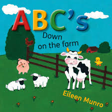 ABC's Down on the Farm - by Eileen Munro (Your Nickel's Worth Publishing)