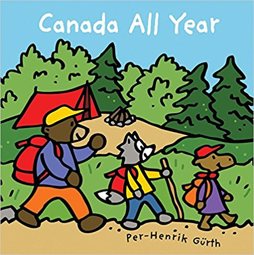 Canada All Year - by Per-Henrik Gürth (Kids Can Press)