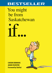 You Might Be From Saskatchewan If