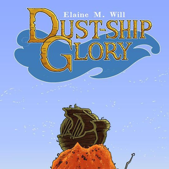 Dust-Ship Glory - by Elaine M. Will (Cuckoo's Nest Press)