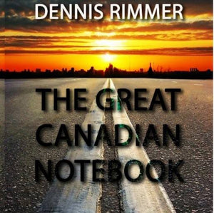 Great Canadian Notebook - by Dennis Rimmer