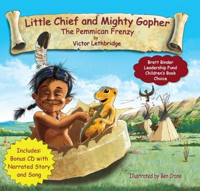 Little Chief and Mighty Gopher: The Pemmican Frenzy - by Victor Lethbridge (Sandhill Book Marketing)