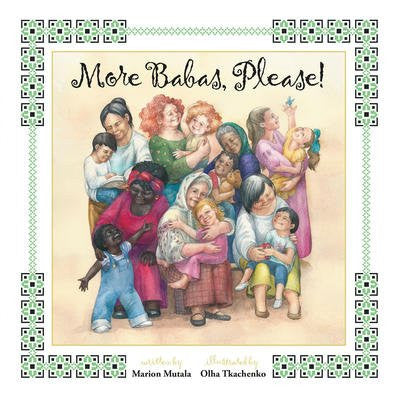 More Babas, Please! - by Marion Mutala (Your Nickel's Worth Publishing)