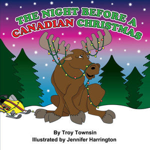 Night Before a Canadian Christmas - by Troy Townsin (Sandhill Book Marketing)