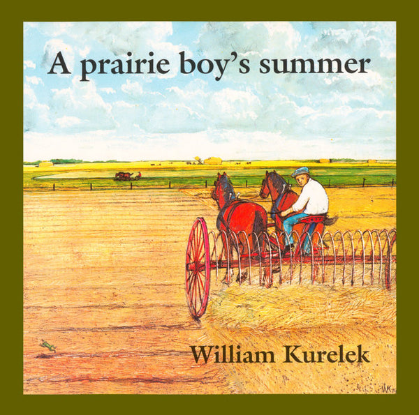 Prairie Boy's Summer - by William Kurelek (Random House Publishing)
