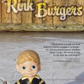 Rink Burger - by Todd Devonshire (Your Nickel's Worth Publishing)