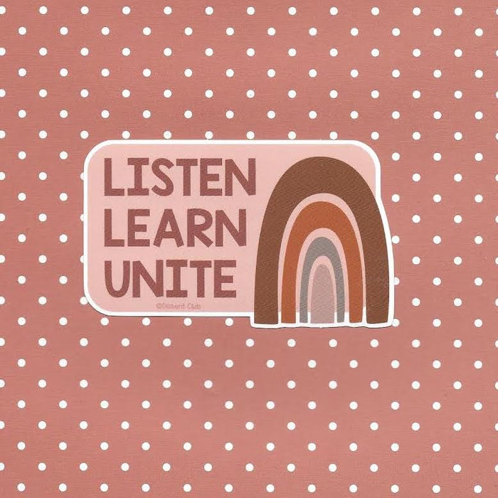 Listen, Learn, Unite Vinyl Sticker