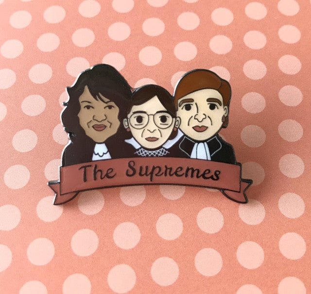 "Female Supreme Court Justices ""The Supremes"" Ginsburg, Sotomayor & Kagan Enamel Pin"