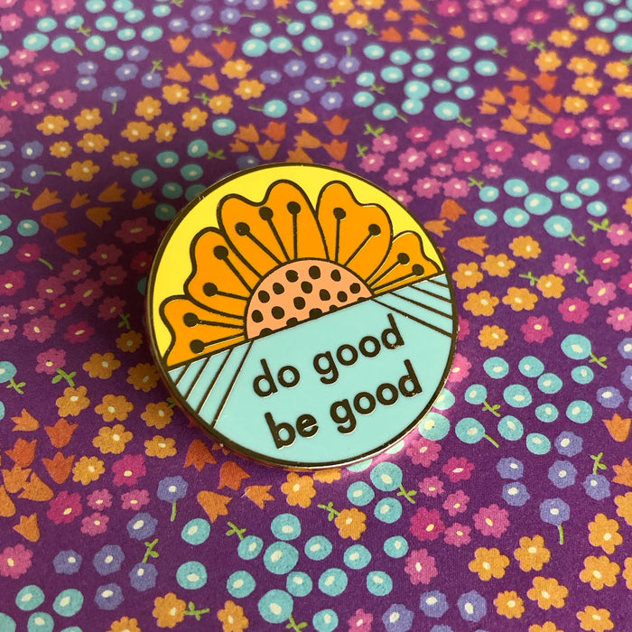 Do Good, Be Good Enamel Pin