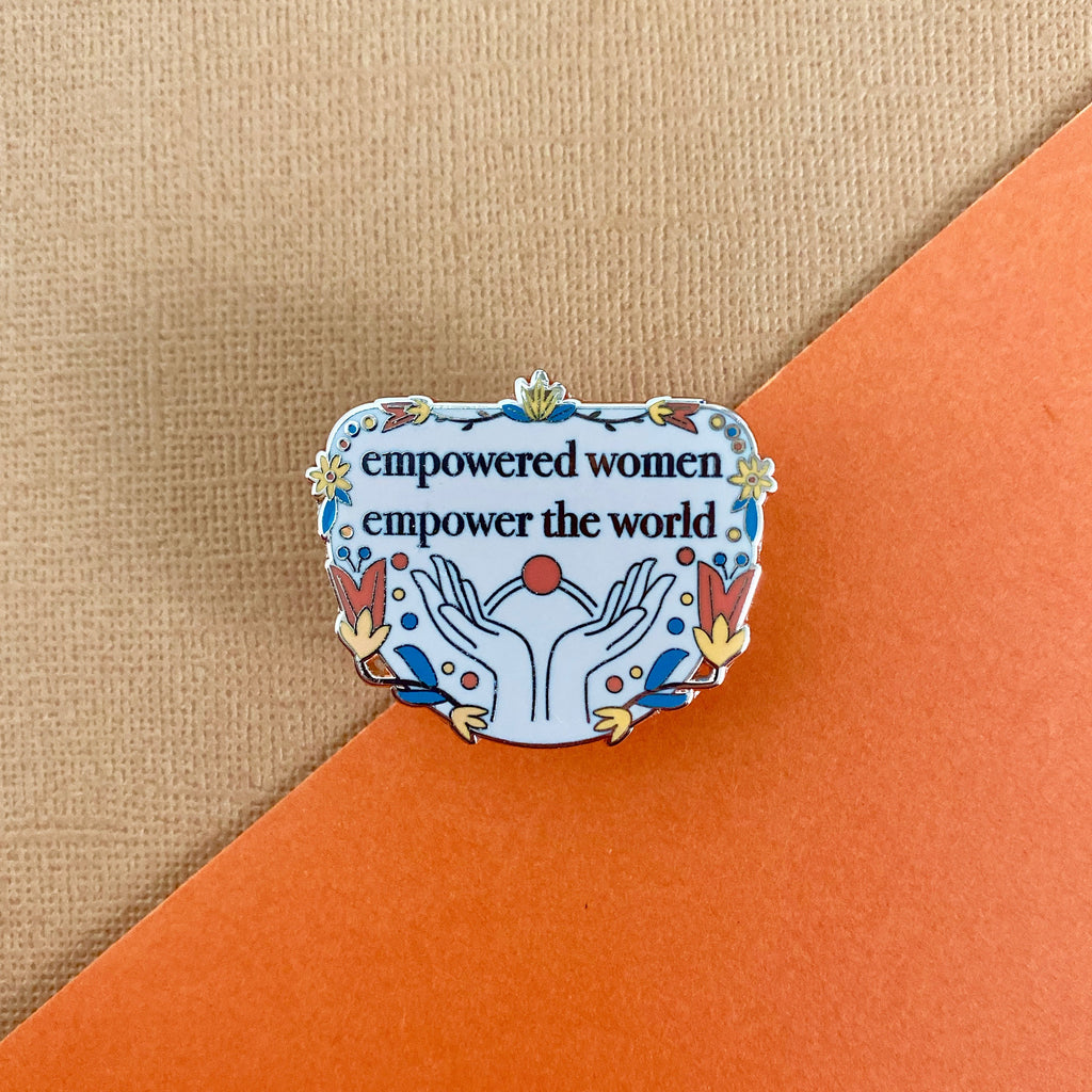 Empowered Women Empower the World Hands Pin