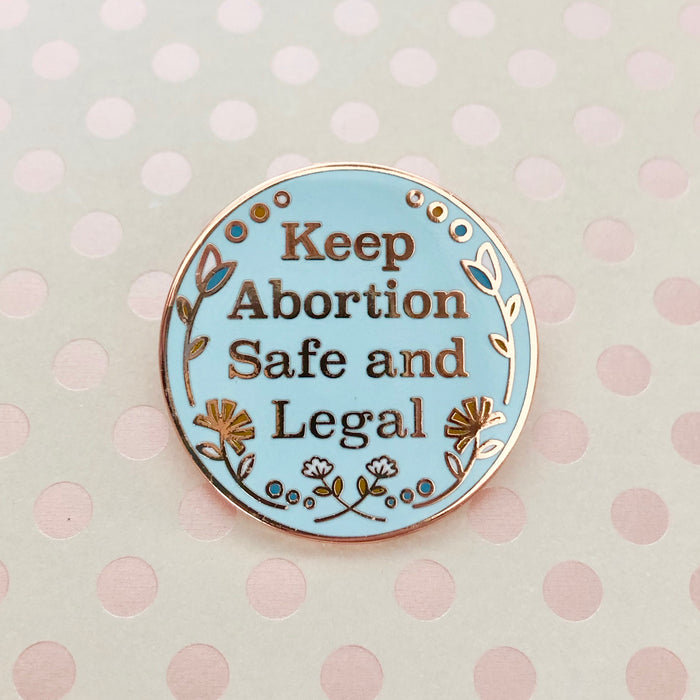 Keep Abortion Safe and Legal Pin, Planned Parenthood Fundraiser