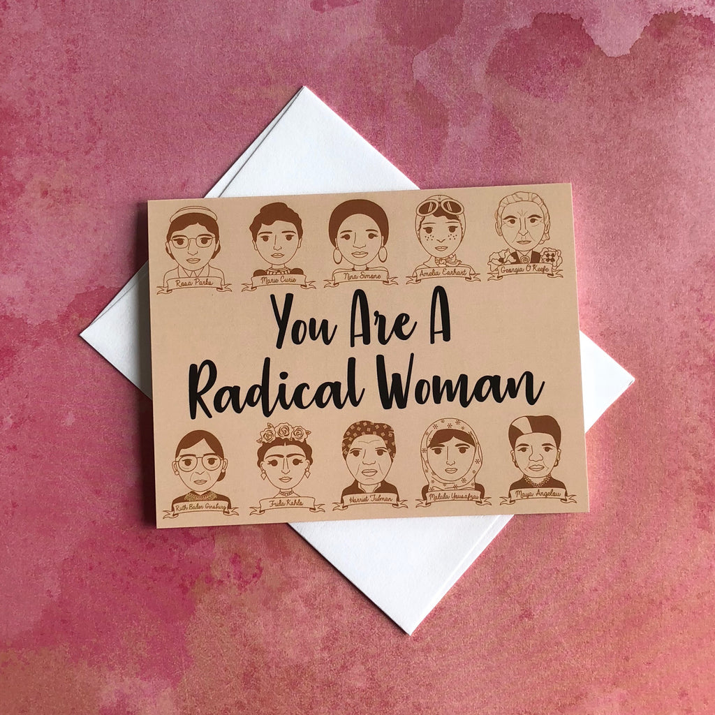 You Are a Radical Woman Greeting Card