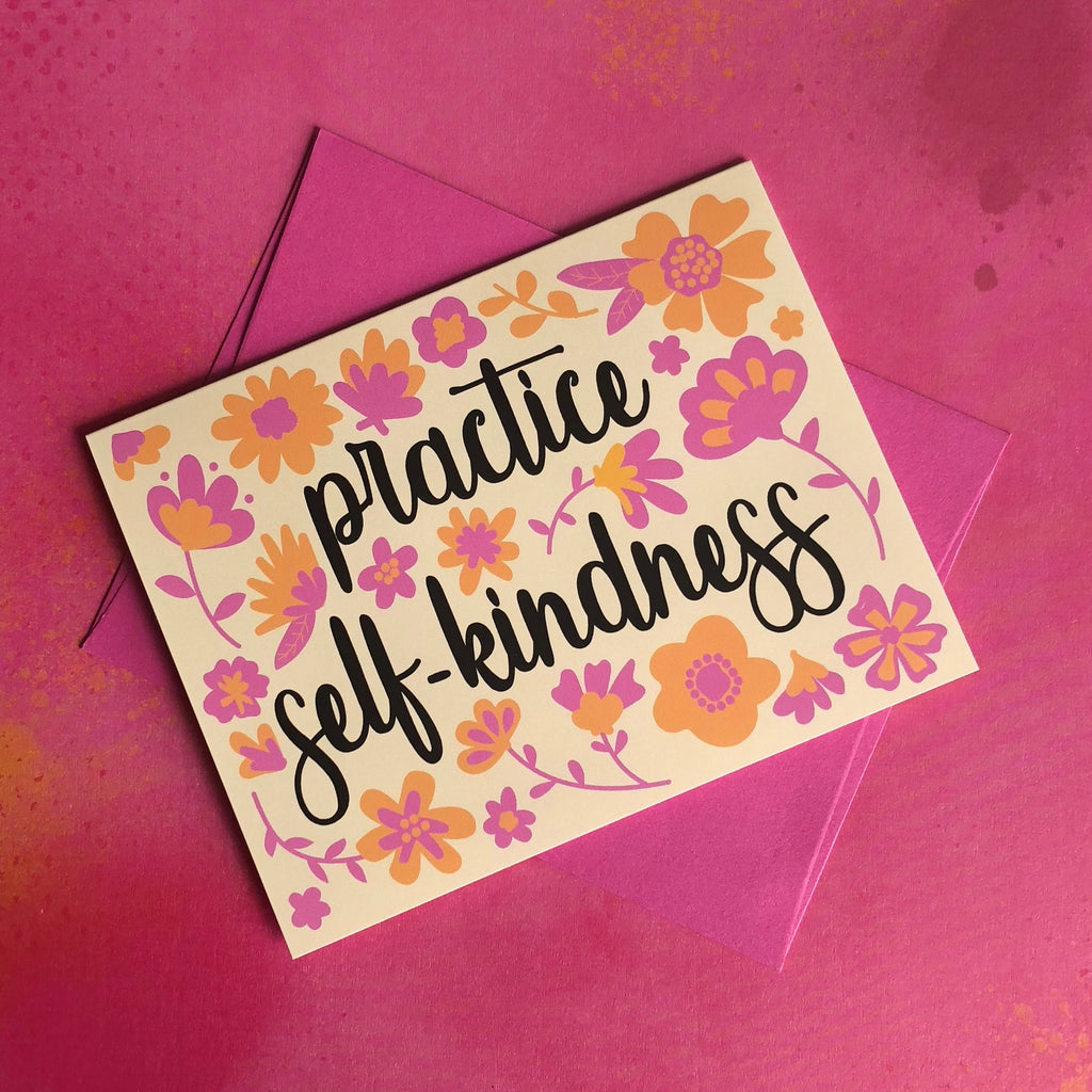 Practice Self-Kindness Greeting Card