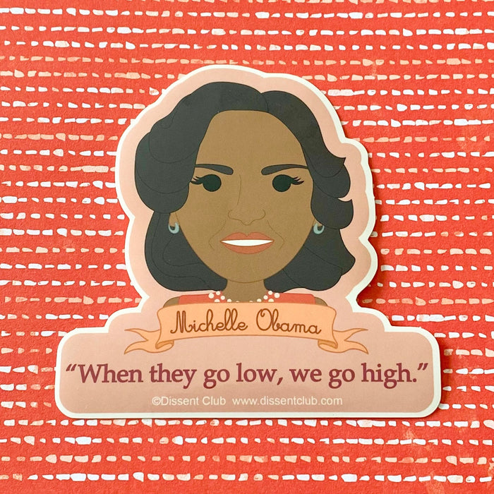 "Michelle Obama ""When they go low, We go high."" Quote Sticker"