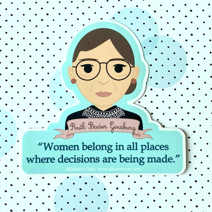 "Ruth Bader GInsburg RBG ""Women Belong"" Quote Sticker"