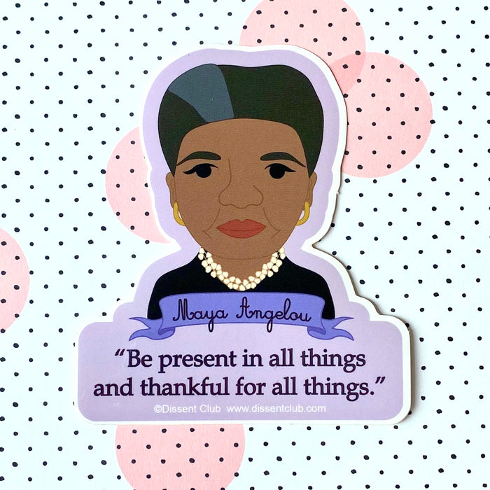 "Maya Angelou ""Be Present"" Quote Sticker"