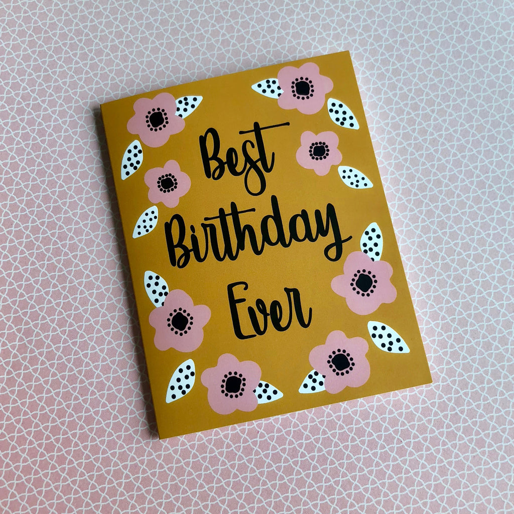 Best Birthday Ever Floral Greeting Card