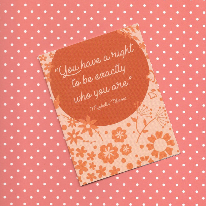 "Michelle Obama ""You have a right to be exactly who you are"" Greeting Card"