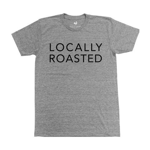 Locally Grown Clothing Co. Locally Roasted