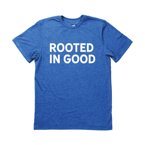 Rooted in Good