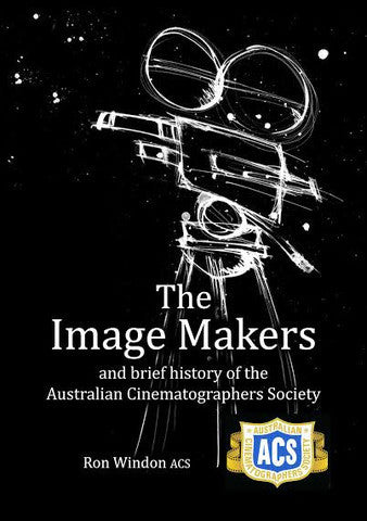 """The Image Makers"" by Ron Windon ACS (Digital Download edition - .PDF)"