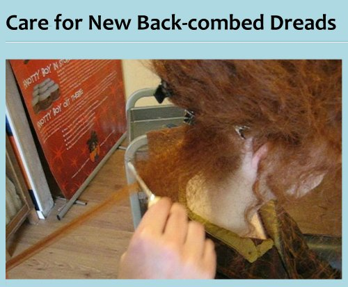 How to Care For New Back-Combed Dreadlocks...