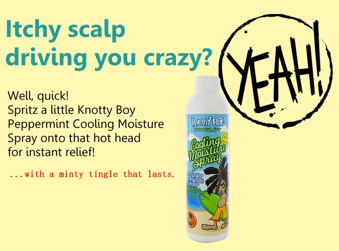 Itchy scalp driving you crazy? Well quick! Spritz a little Knotty Boy Peppermint Cooling Moisture Spray onto that hot head for instant relief!