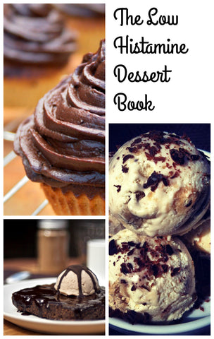 The Low Histamine Dessert Book