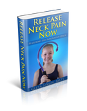Release Neck Pain Now (e-book)