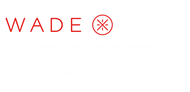 Up Your Game. Shop The Wade X Naked Collection. Style Starts on the Inside
