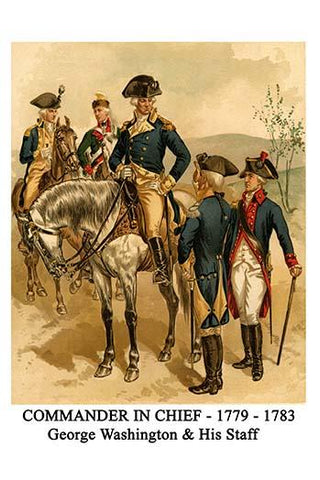 Commander in Chief - 1779 - 1783 - George Washington & His Staff