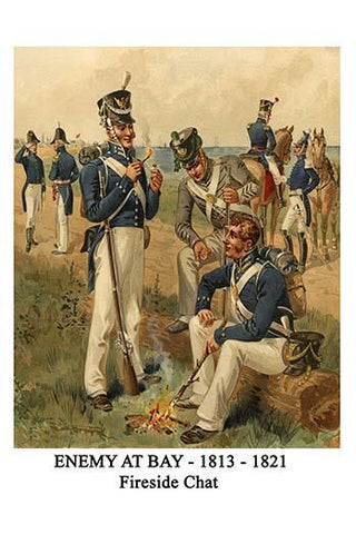 Enemy at Bay - 1813 - 1821 - Fireside Chat