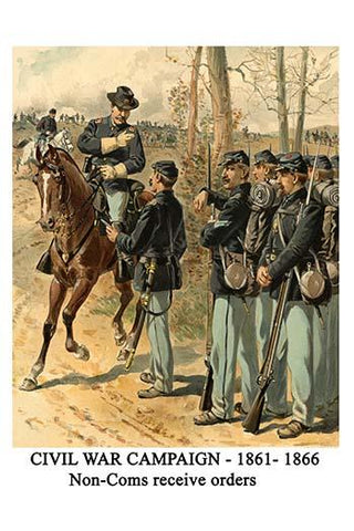 Civil War Campaign - 1861- 1866 - Non-Coms receive orders