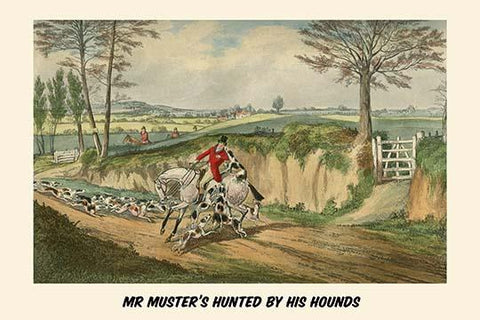 Mr. muster's Hunted by His Hounds