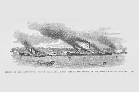 Burning of the Confederate Gunboats & Rams at New Orleans & Algiers